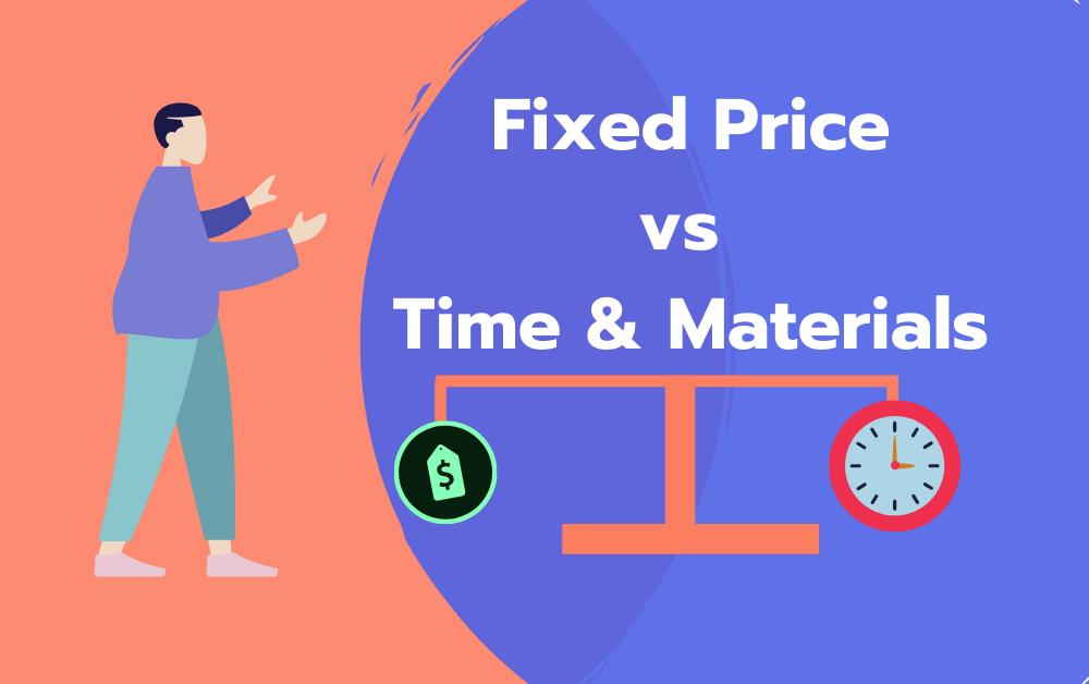 Fixed Price vs Time and Materials Porównanie