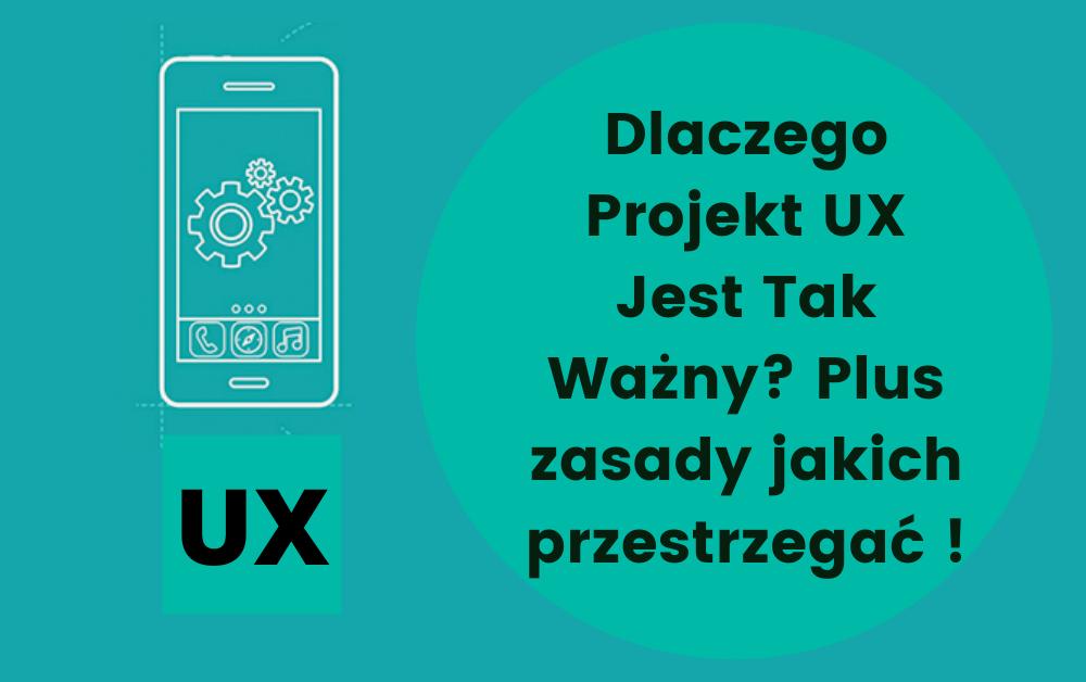 UX Projekt Czemu jest tak ważny